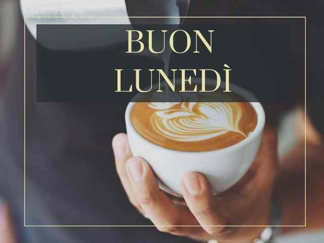 buon lunedì caffè